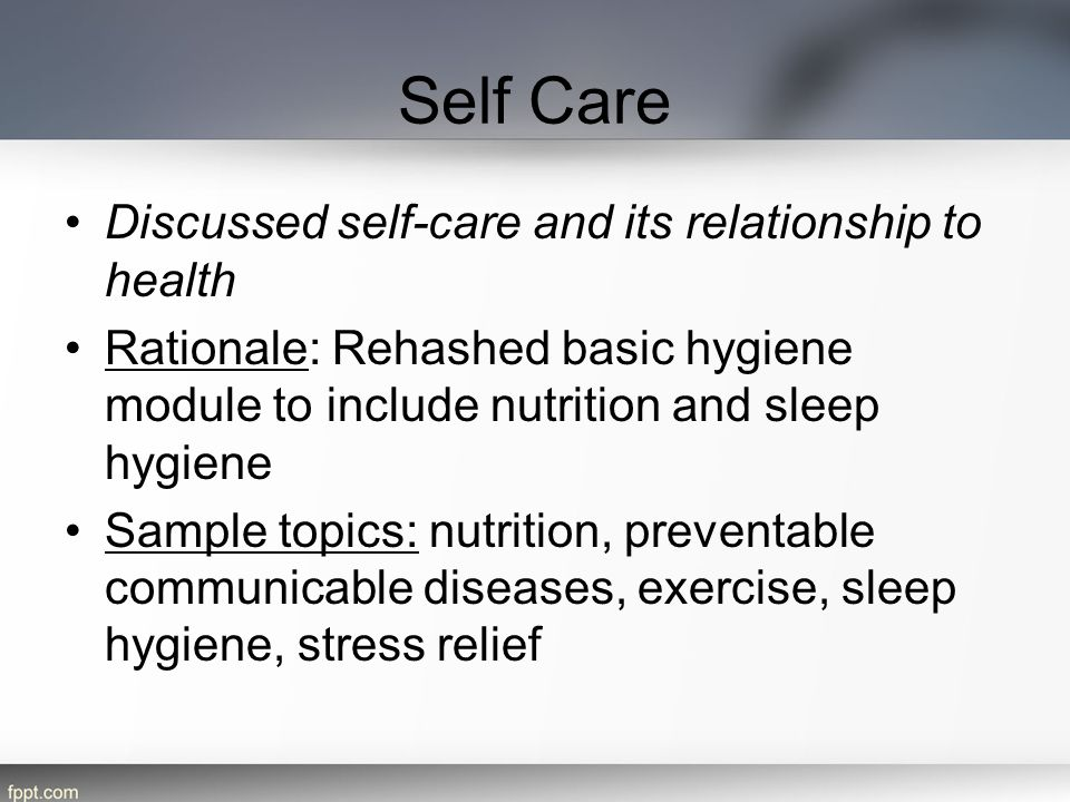 Self Care Discussed self-care and its relationship to health