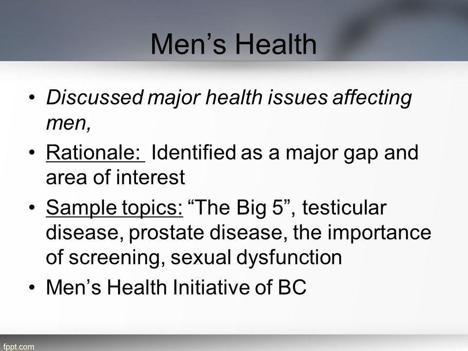Men's Health Discussed major health issues affecting men,
