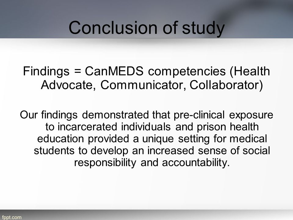 Conclusion of study Findings = CanMEDS competencies (Health Advocate, Communicator, Collaborator)