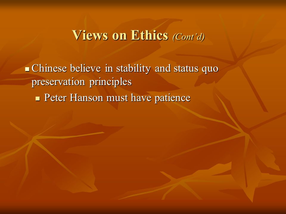 Views on Ethics (Cont'd)