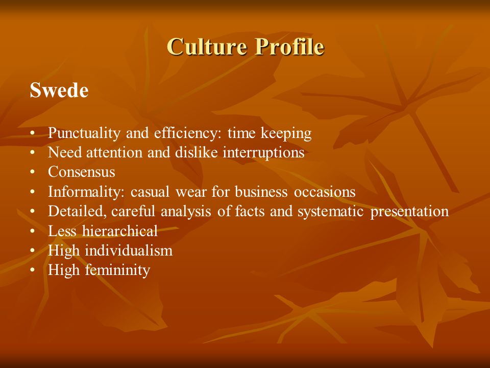 Culture Profile Swede Punctuality and efficiency: time keeping