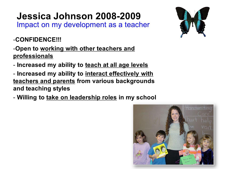 Jessica Johnson 2008-2009 Impact on my development as a teacher