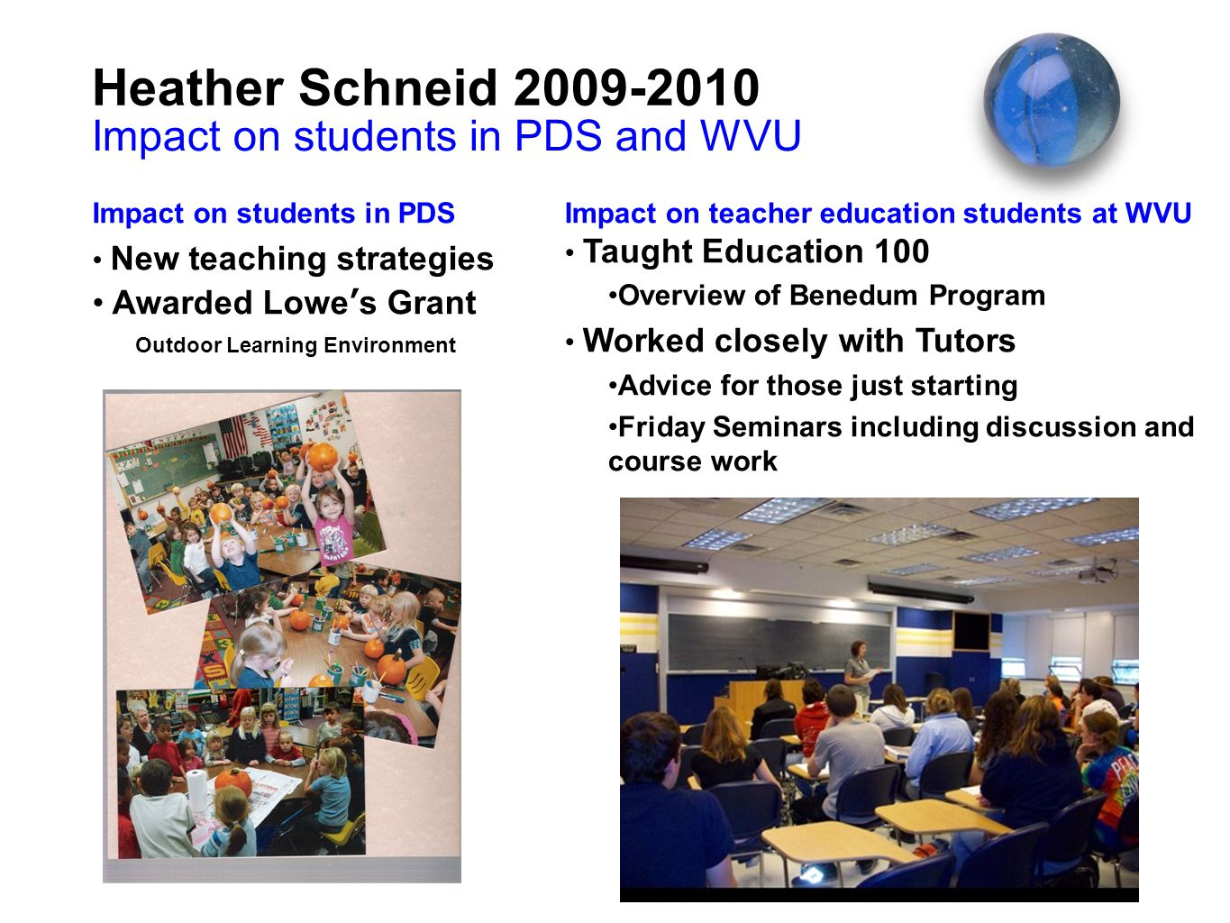 Heather Schneid 2009-2010 Impact on students in PDS and WVU