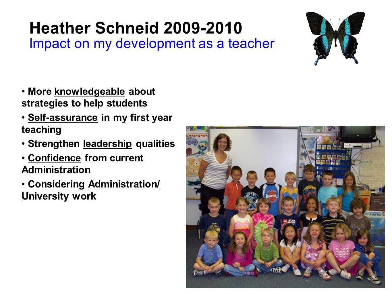 Heather Schneid 2009-2010 Impact on my development as a teacher