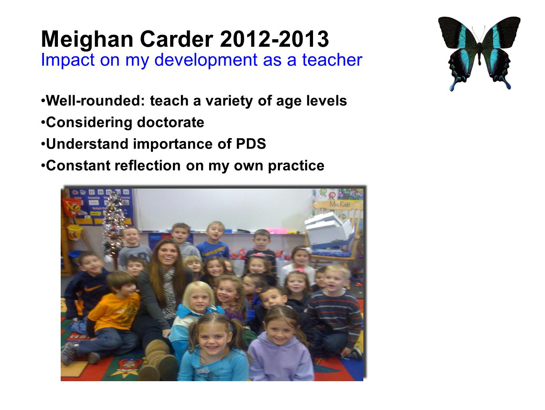 Meighan Carder 2012-2013 Impact on my development as a teacher