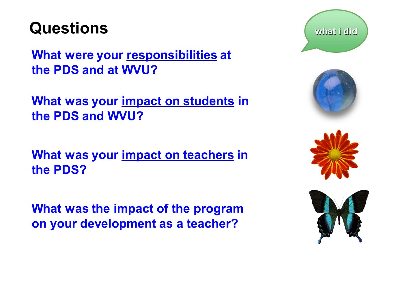 Questions What were your responsibilities at the PDS and at WVU