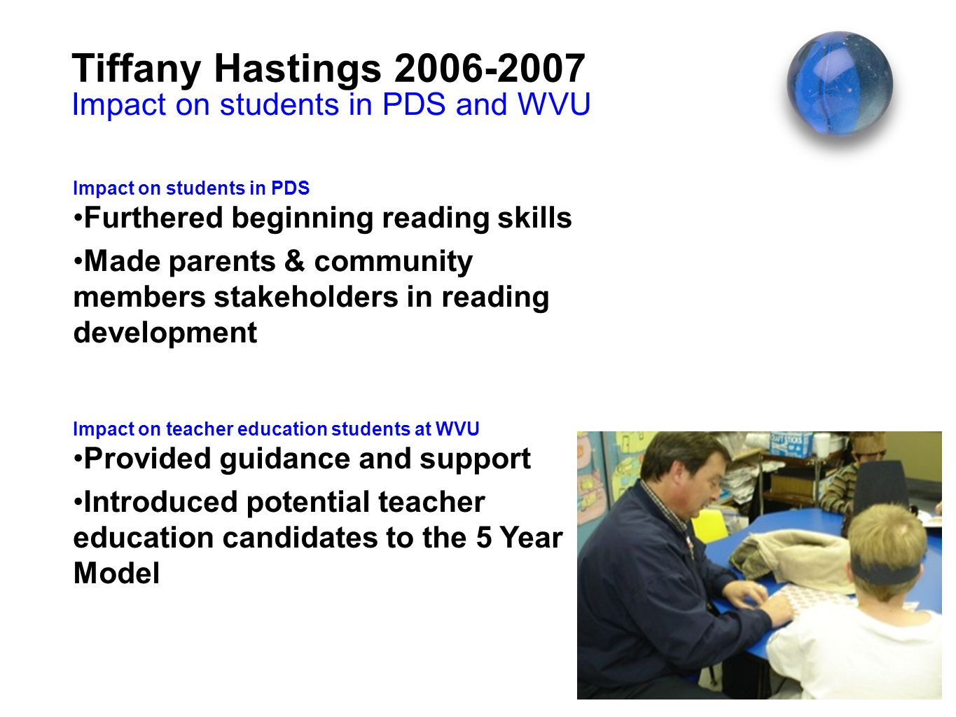Tiffany Hastings 2006-2007 Impact on students in PDS and WVU