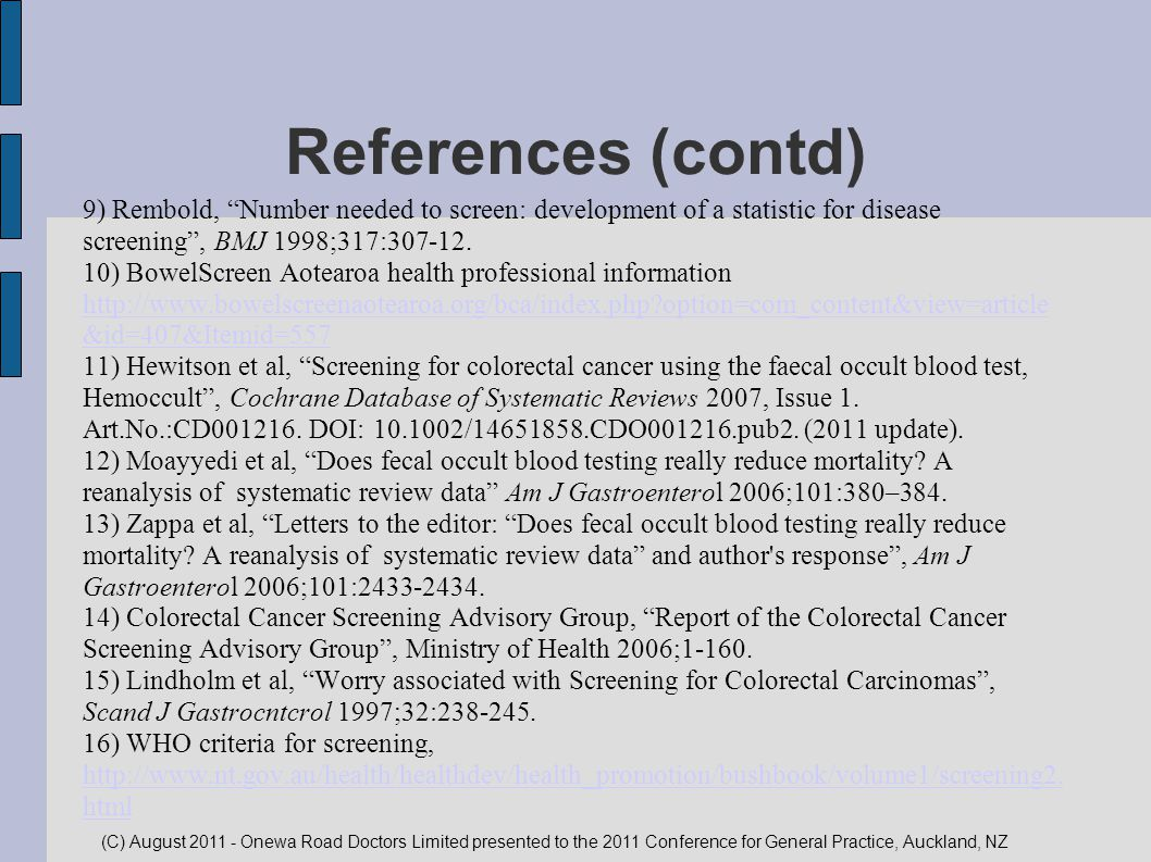 References (contd)‏ 9) Rembold, Number needed to screen: development of a statistic for disease screening , BMJ 1998;317:307-12.