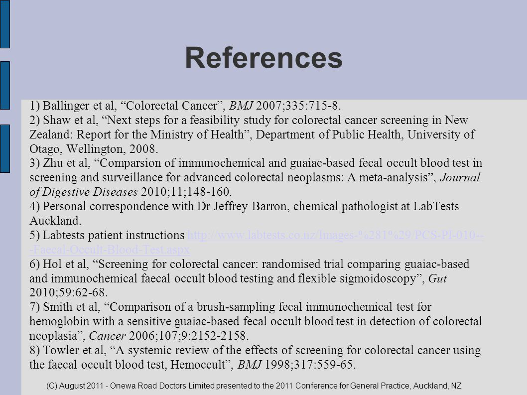 References 1) Ballinger et al, Colorectal Cancer , BMJ 2007;335:715-8.