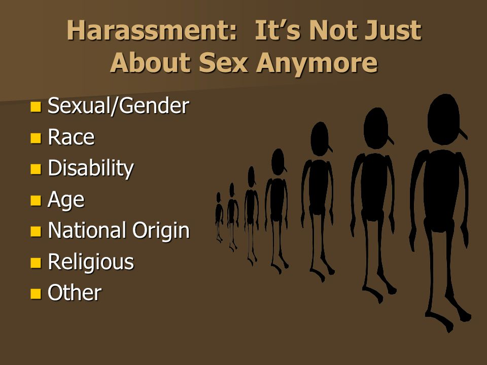 Harassment: It's Not Just About Sex Anymore