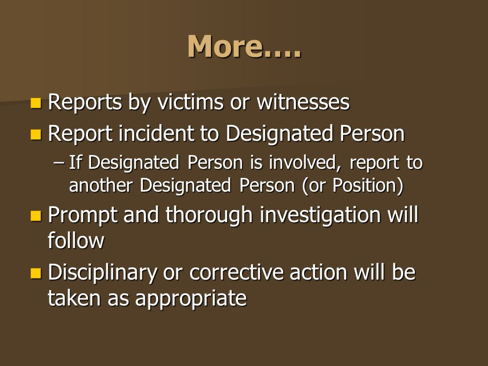 More…. Reports by victims or witnesses