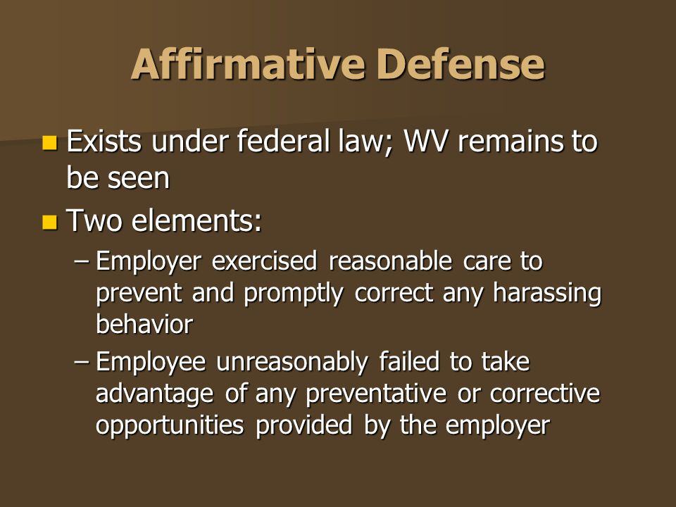 Affirmative Defense Exists under federal law; WV remains to be seen