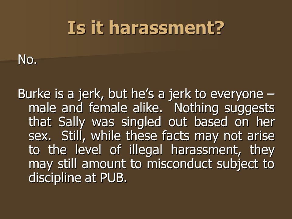 Is it harassment No.
