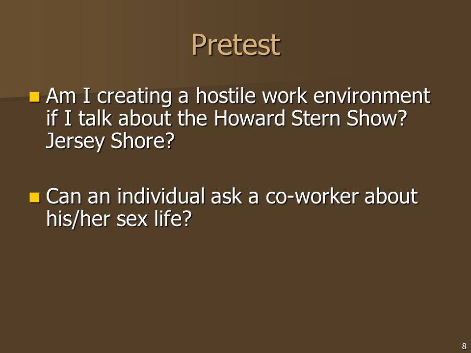 Pretest Am I creating a hostile work environment if I talk about the Howard Stern Show Jersey Shore