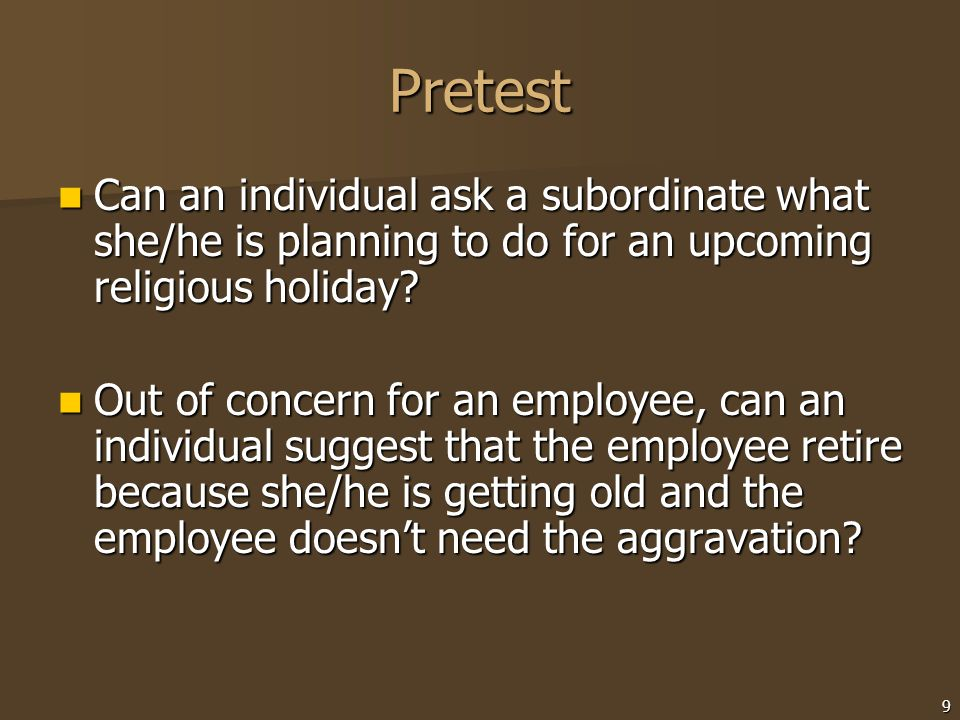 Pretest Can an individual ask a subordinate what she/he is planning to do for an upcoming religious holiday