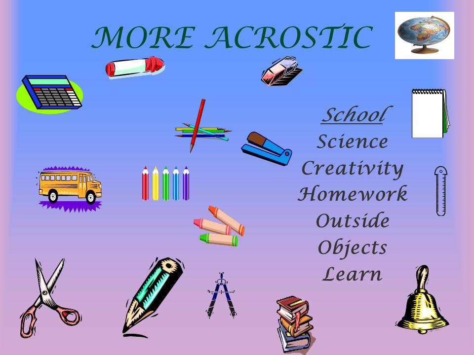 MORE ACROSTIC School Science Creativity Homework Outside Objects Learn