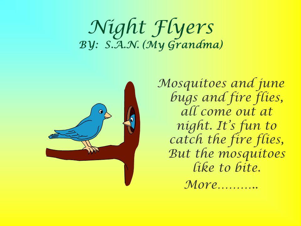 Night Flyers BY: S.A.N. (My Grandma)