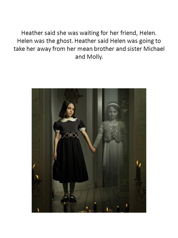 Heather said she was waiting for her friend, Helen.