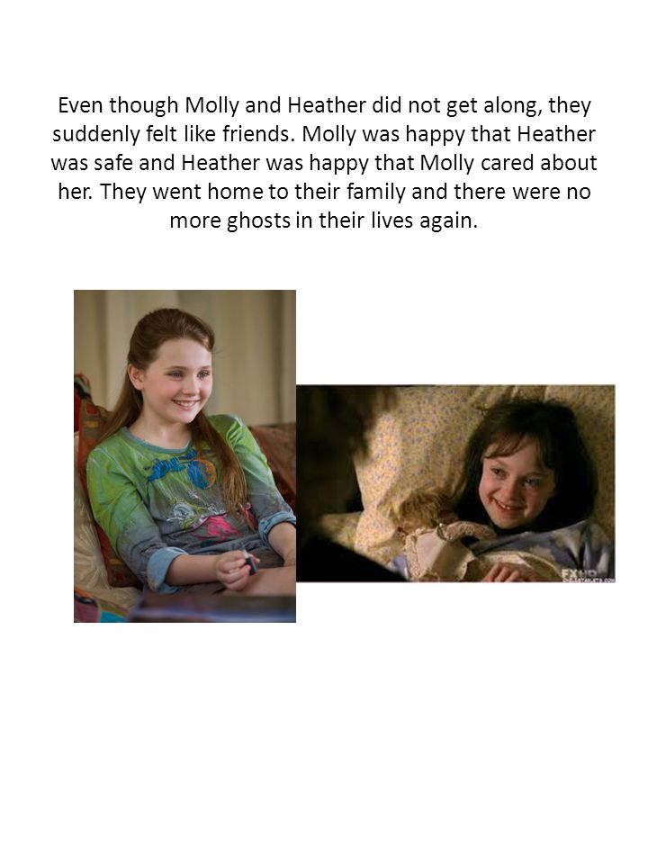 Even though Molly and Heather did not get along, they suddenly felt like friends.