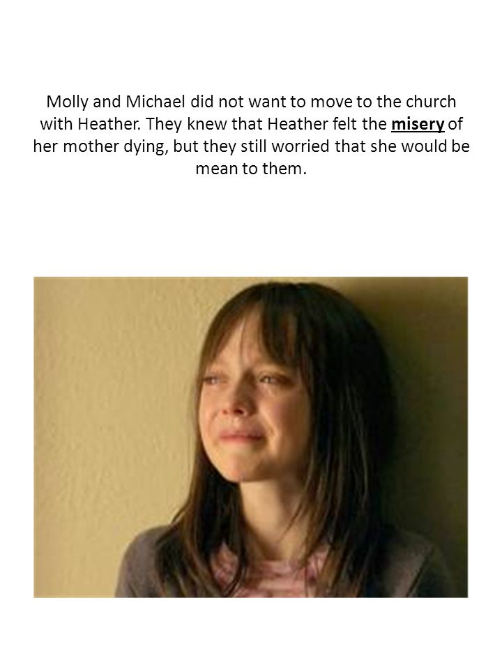 Molly and Michael did not want to move to the church with Heather