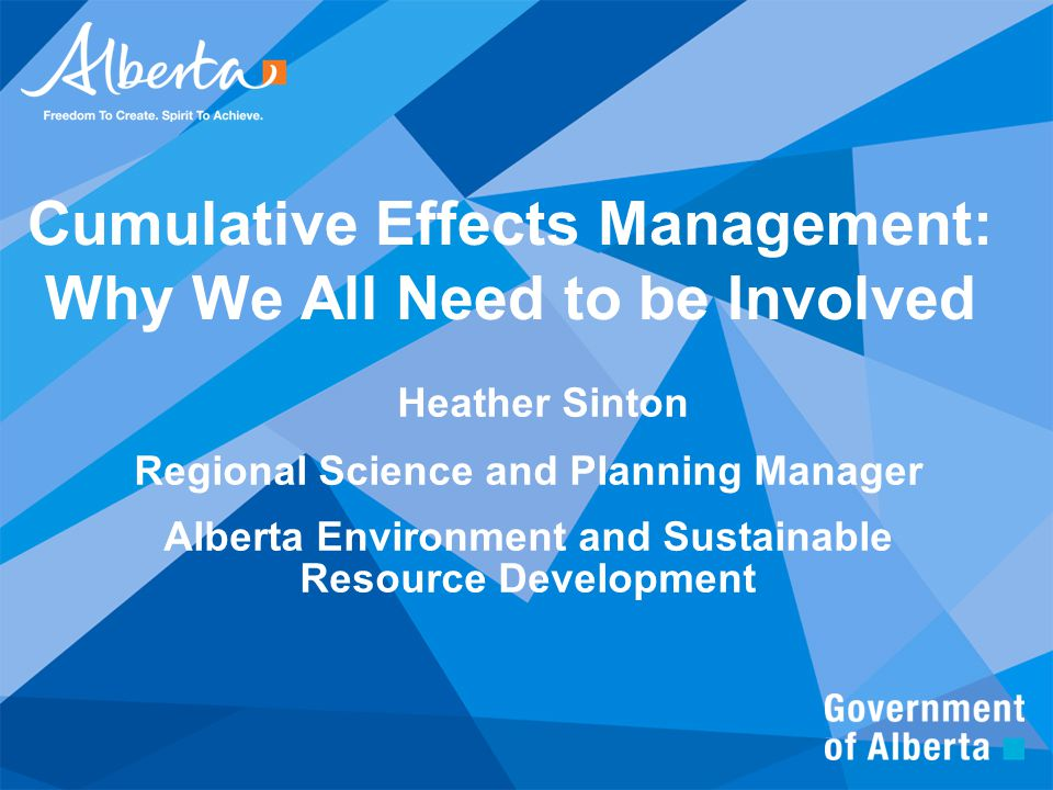 Cumulative Effects Management: Why We All Need to be Involved