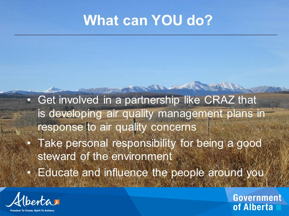 What can YOU do Get involved in a partnership like CRAZ that is developing air quality management plans in response to air quality concerns.