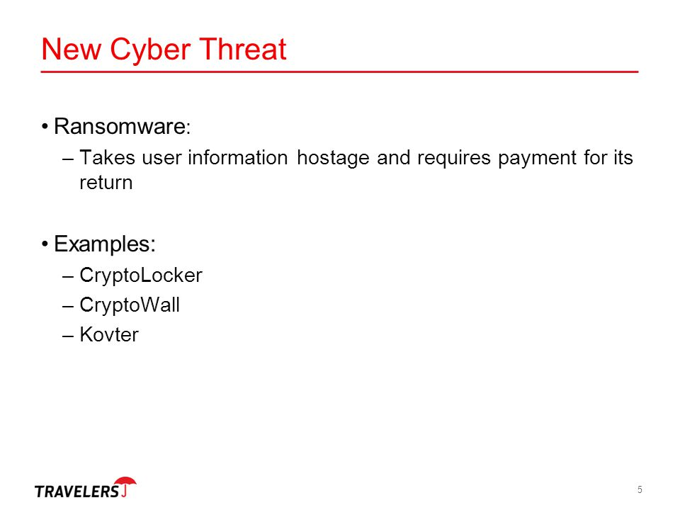 New Cyber Threat Ransomware: Examples: