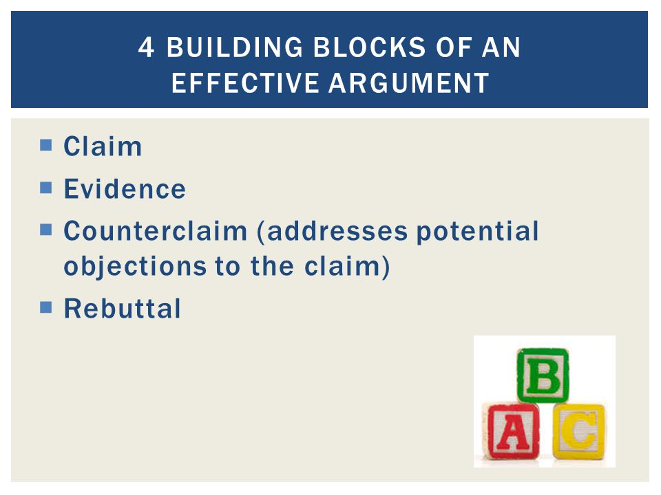 4 Building Blocks of an effective argument