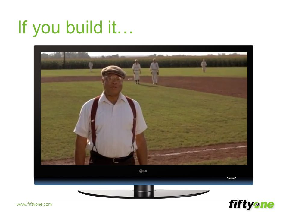 If you build it… Global is not a field of dreams.