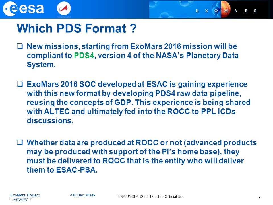 Which PDS Format New missions, starting from ExoMars 2016 mission will be compliant to PDS4, version 4 of the NASA's Planetary Data System.