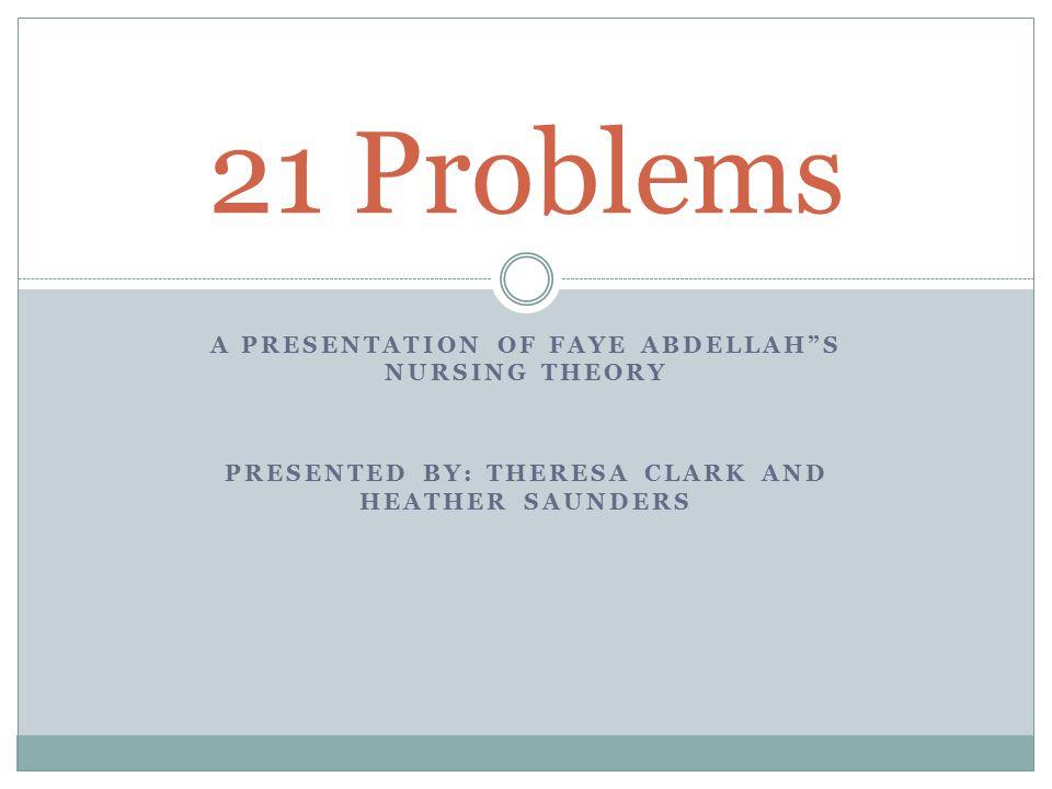 21 Problems A Presentation of Faye AbDELLAH S Nursing Theory