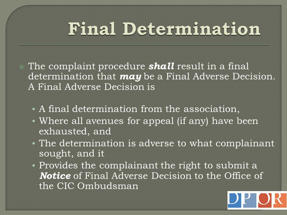 Final Determination The complaint procedure shall result in a final determination that may be a Final Adverse Decision. A Final Adverse Decision is.
