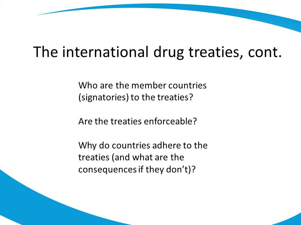 The international drug treaties, cont.