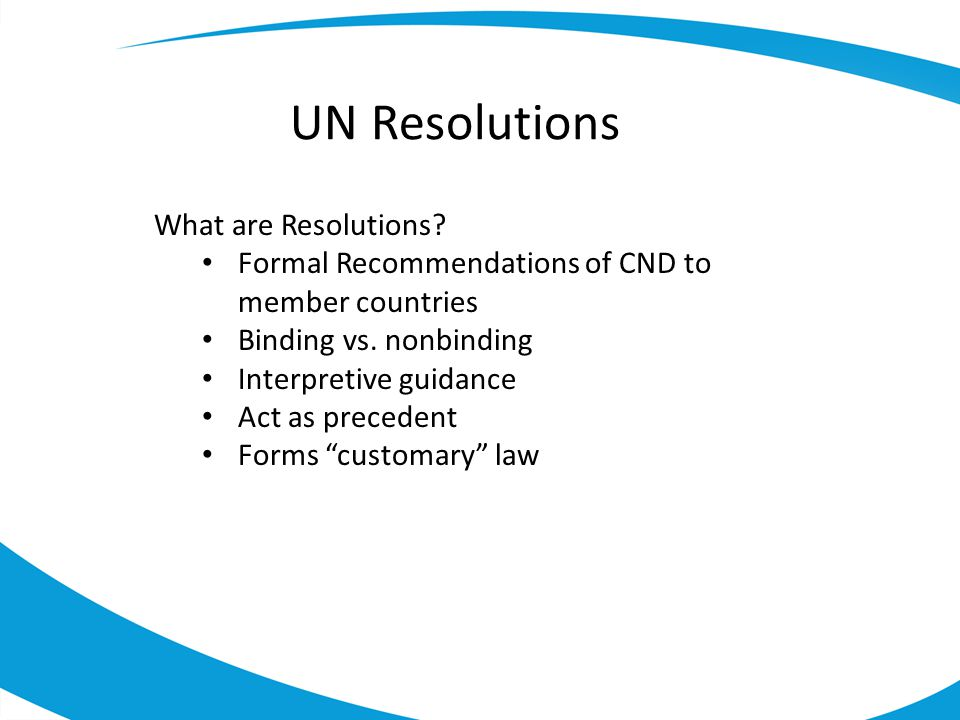 UN Resolutions What are Resolutions