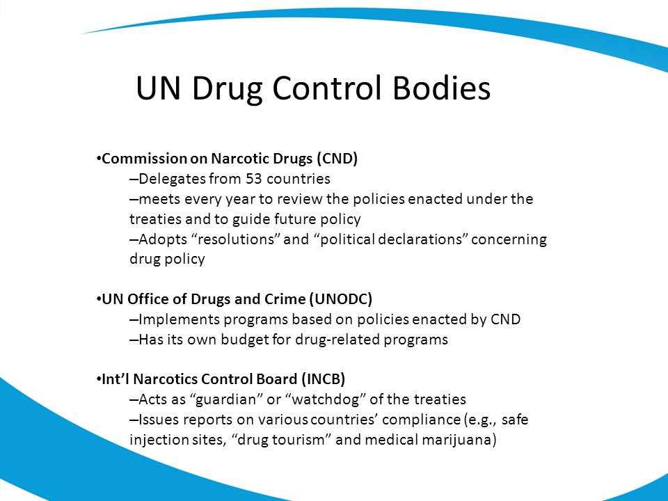UN Drug Control Bodies Commission on Narcotic Drugs (CND)