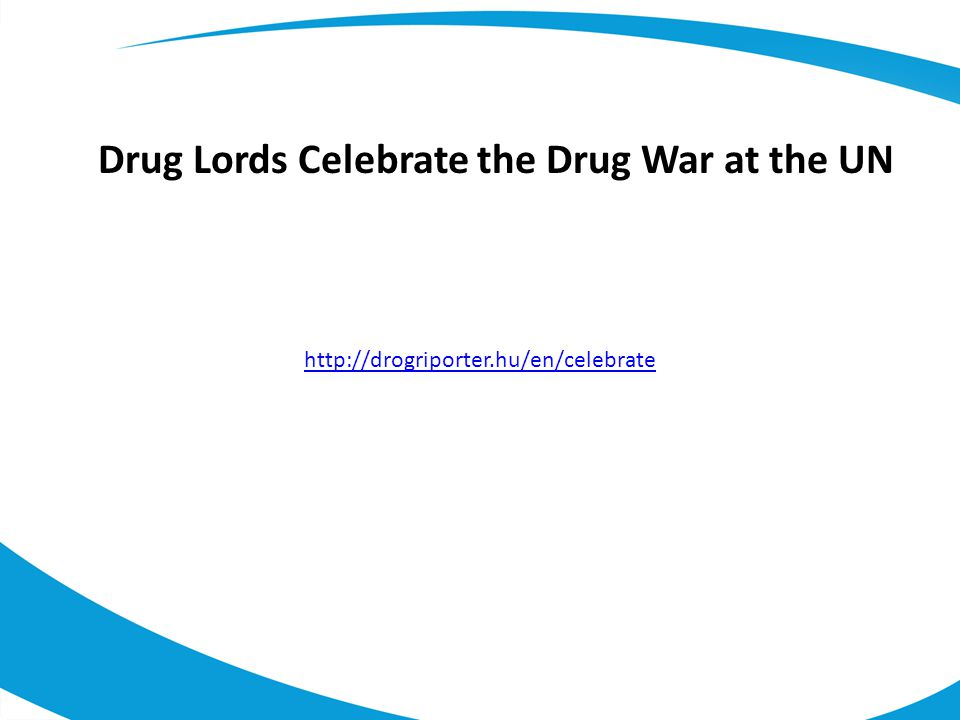Drug Lords Celebrate the Drug War at the UN