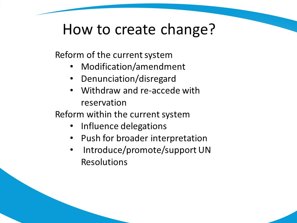 How to create change Reform of the current system