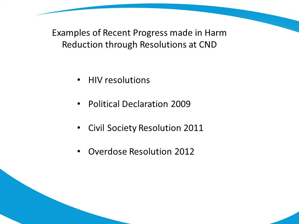 Examples of Recent Progress made in Harm Reduction through Resolutions at CND