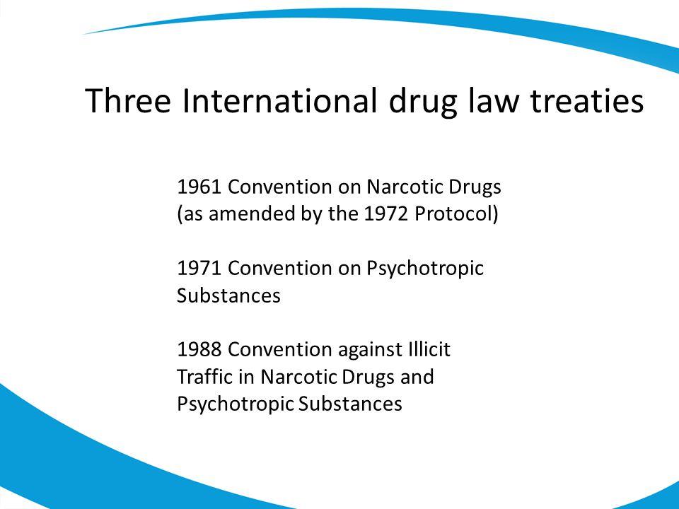 Three International drug law treaties