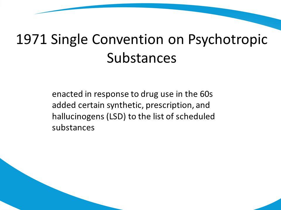1971 Single Convention on Psychotropic Substances