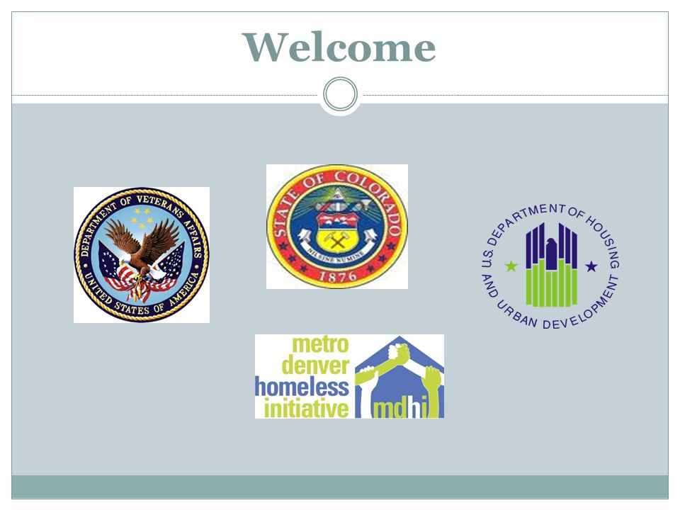 Welcome Jeannie – introduce following persons to provide brief welcoming statements: US Dept. of Veteran Affairs – Rich DeBlasio.