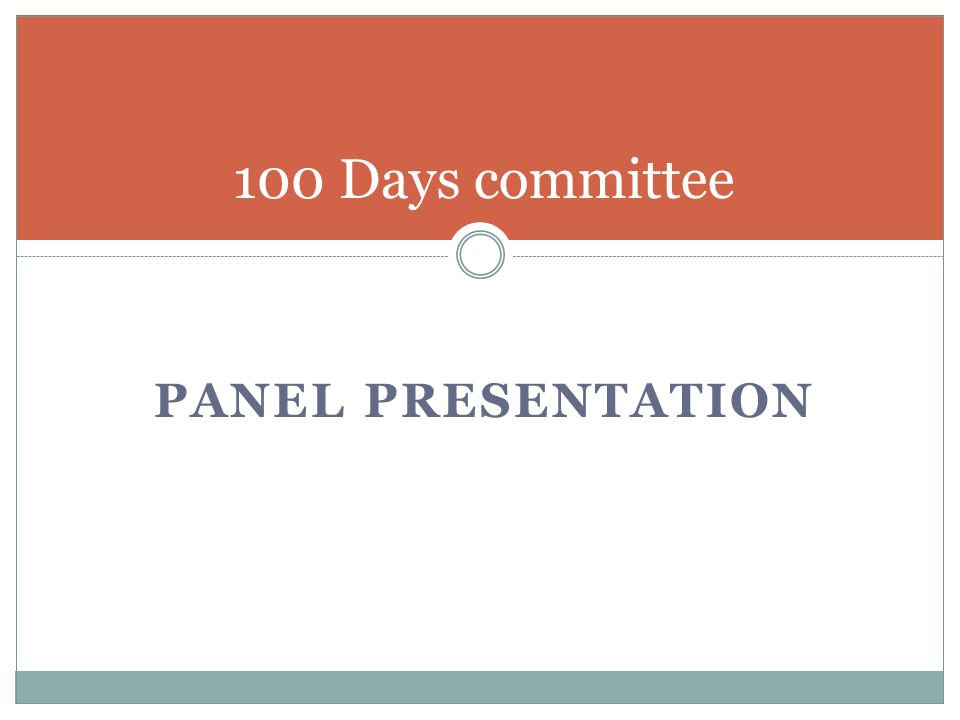 100 Days committee Panel presentation