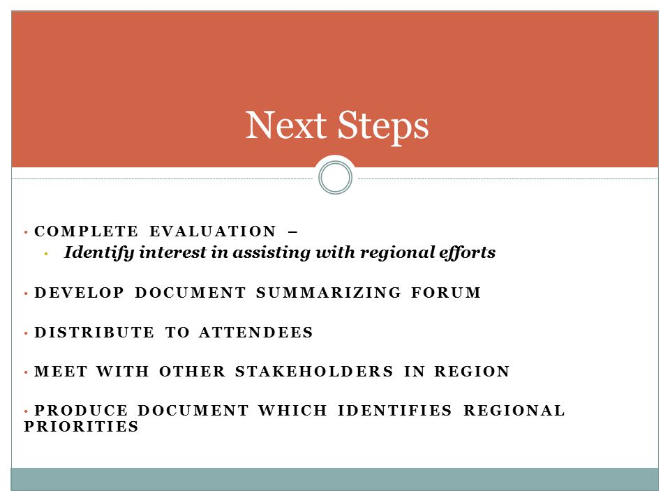 Next Steps Identify interest in assisting with regional efforts