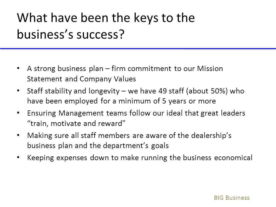 What have been the keys to the business's success
