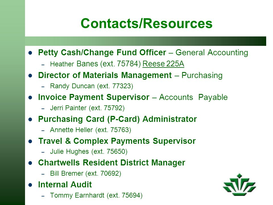 Contacts/Resources Petty Cash/Change Fund Officer – General Accounting