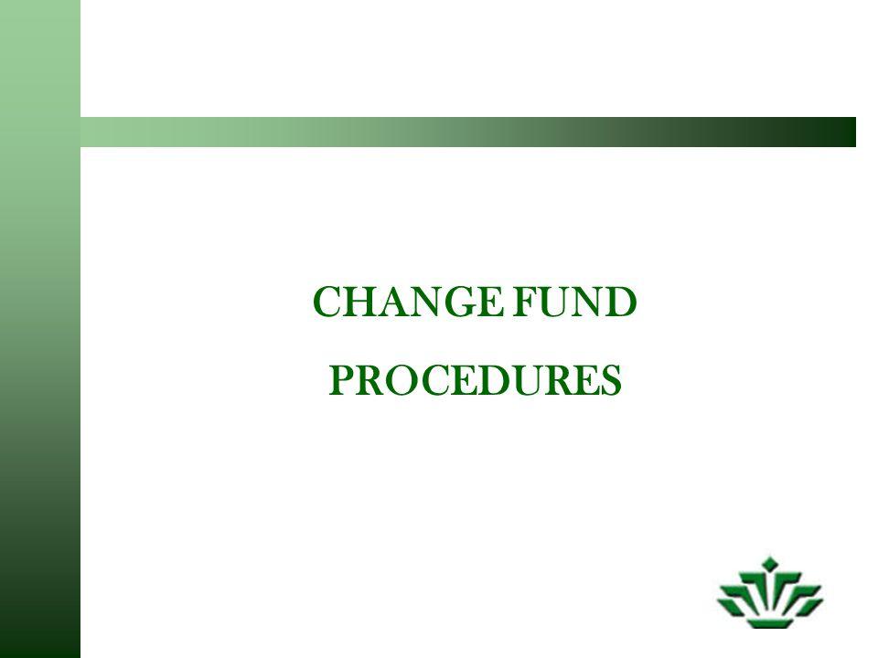 CHANGE FUND PROCEDURES