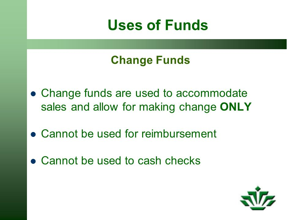 Uses of Funds Change Funds