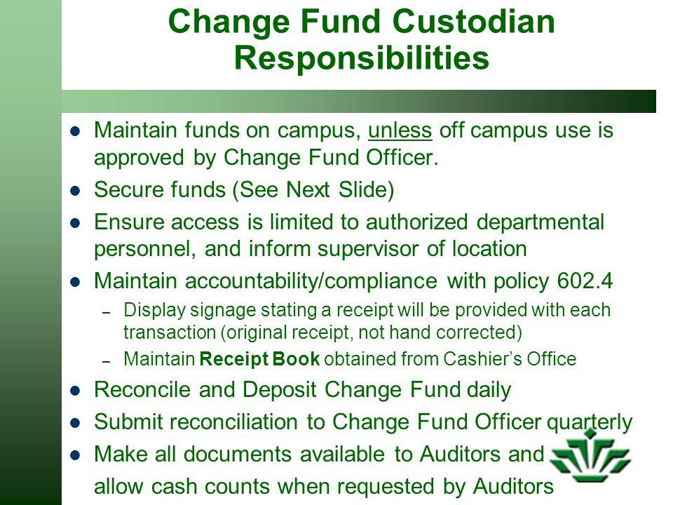 Change Fund Custodian Responsibilities