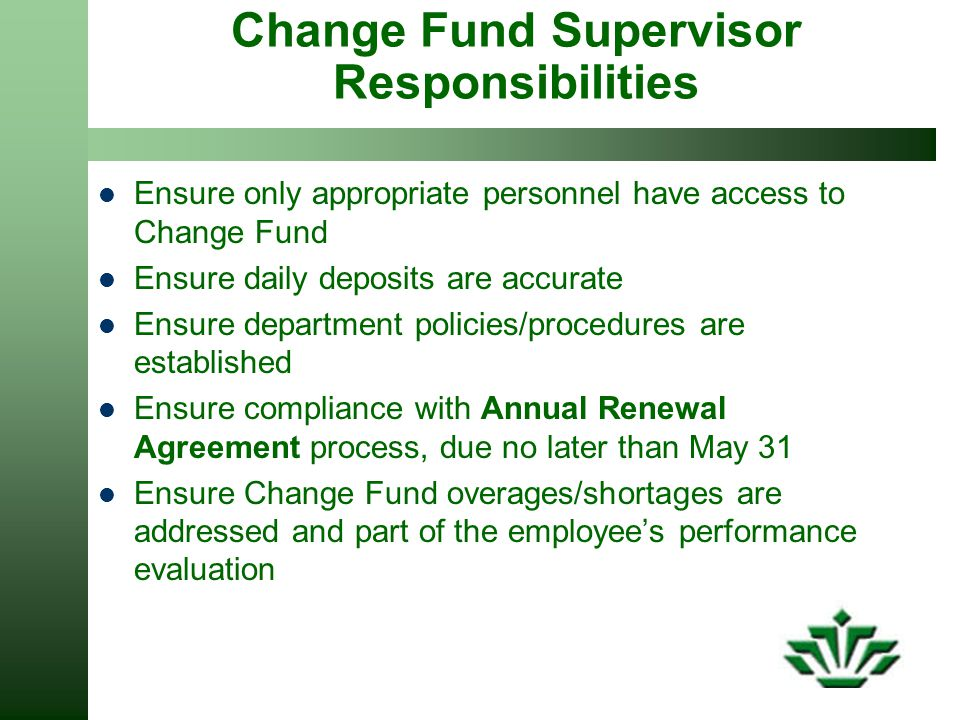 Change Fund Supervisor Responsibilities