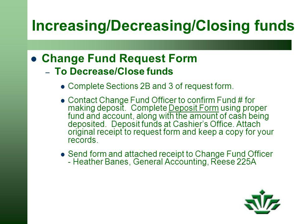 Increasing/Decreasing/Closing funds